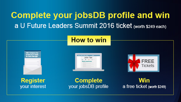 Complete your jobsDB profile and win a U Future Leaders Summit 2016 ticket worth $249 each